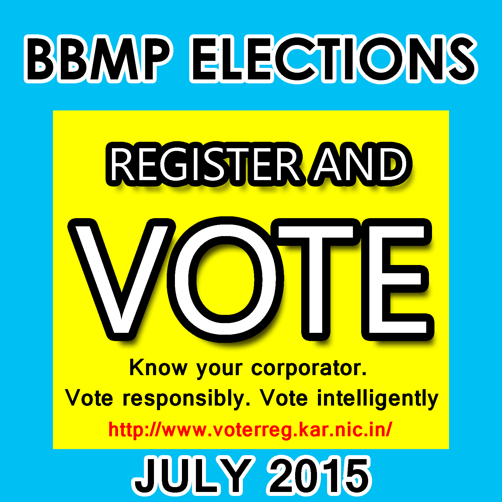 BBMP ELECTIONS–JULY 2015:VOTE FORCORPORATOR RESPONSIBLY..!